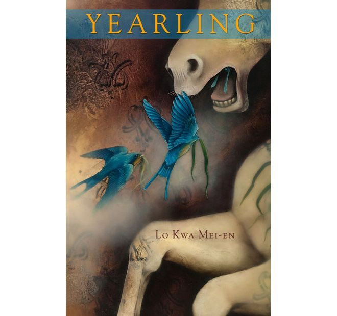 Lo Kwa Mei-en's inaugural poetry collection Yearling asks no easy questions and provides no single answer—rather, it gives us duality warped over and over.
